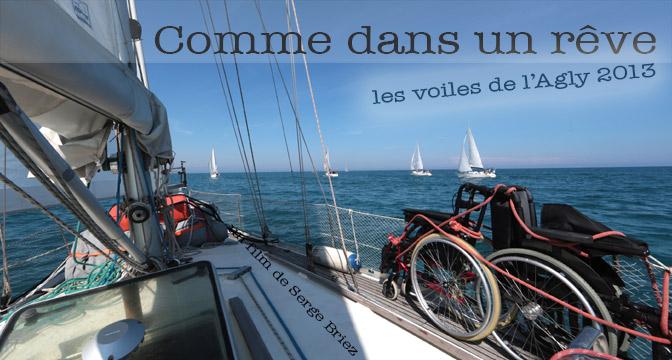 Affiche du film : Comme dans un rêve, les voiles de l'Agly 2013 par Serge Briez
